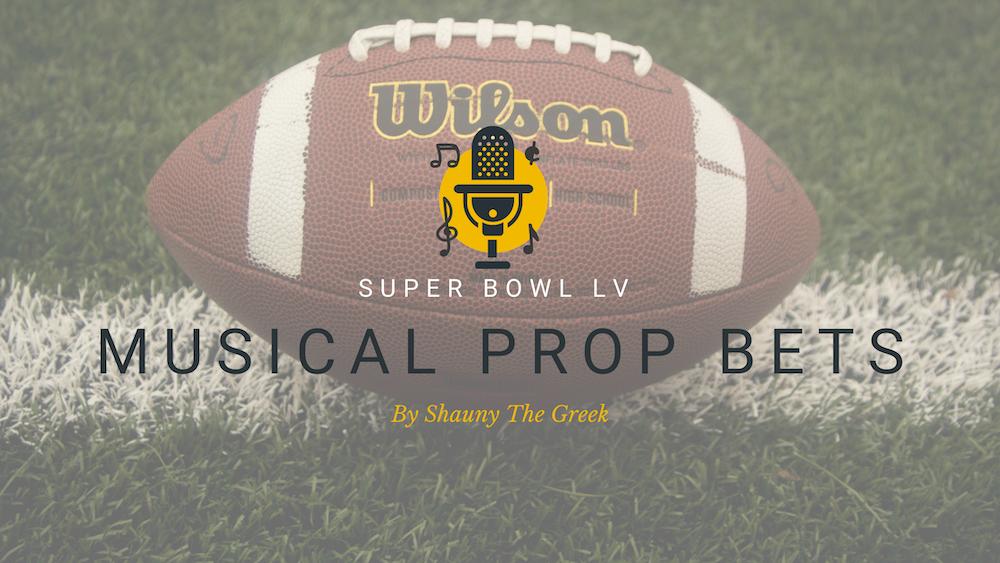 Super Bowl LV Musical Prop Bets