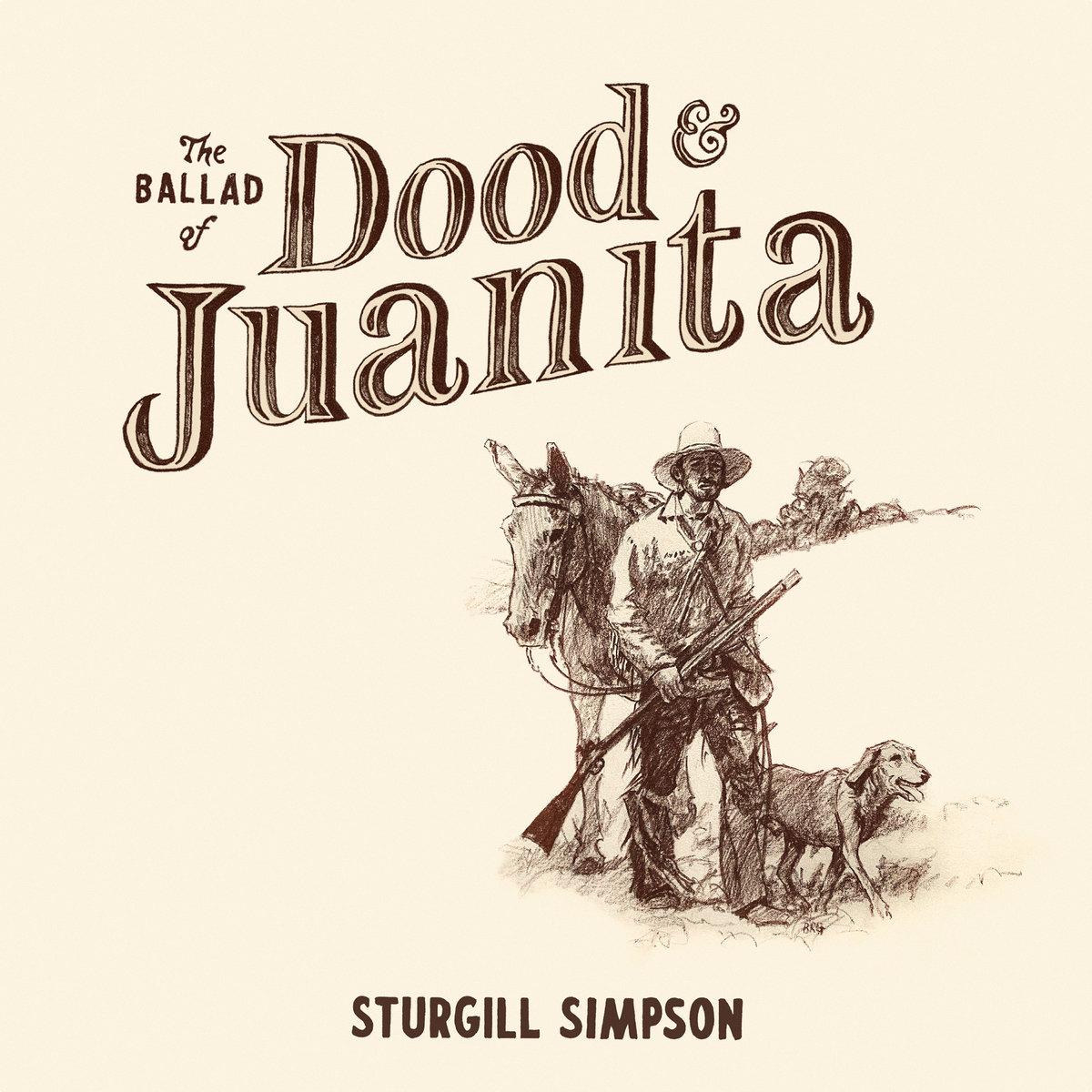 Sturgill Simpson - The Ballad Of Dood and Juanita